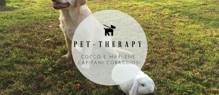 Pet-Therapy: Cocco e Marlene coccole a modo