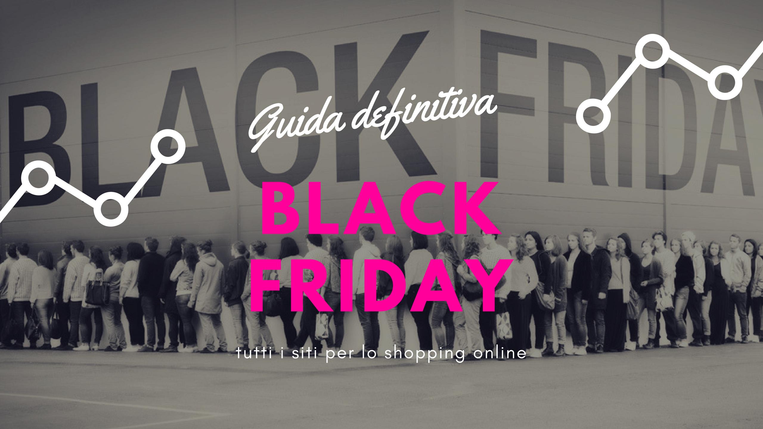 Black friday: dove e cosa comprare online