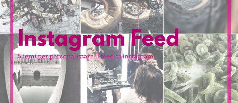 5 temi per personalizzare il feed di instagram