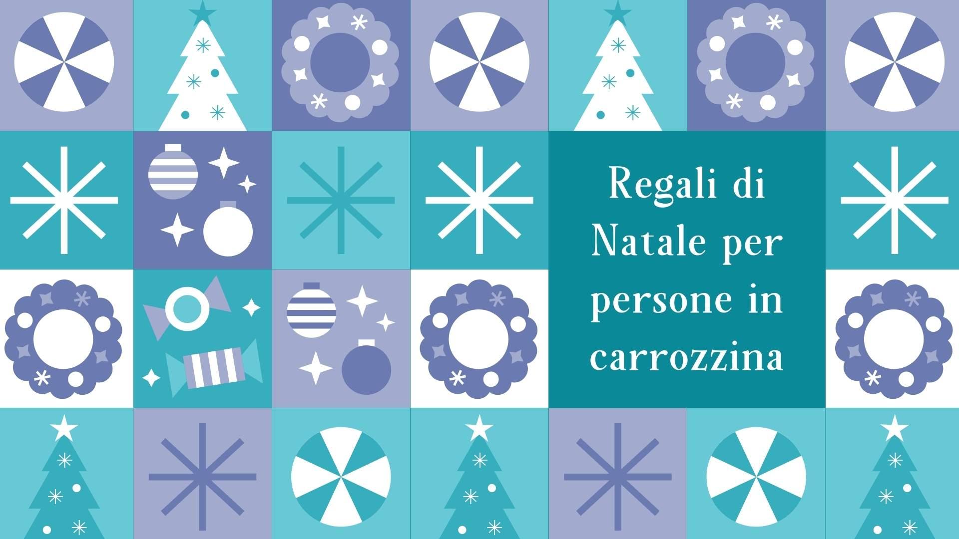 Regali di Natale utili ad una persona in carrozzina